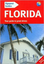 Signpost Guide to Florida, 2nd Edition: Your Guide to Great Drives