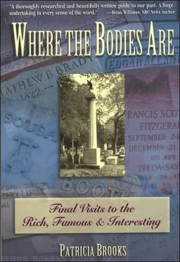 Where the Bodies Are: Final Visits to the Rich, Famous, & Interesting