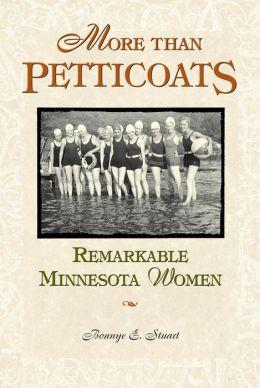 More Than Petticoats: Remarkable Minnesota Women