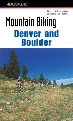 Mountain Biking Denver and Boulder (Second Edition)