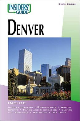 Insiders' Guide to Denver (Sixth Edition)