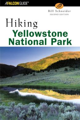 Hiking Yellowstone National Park, 2nd Edition