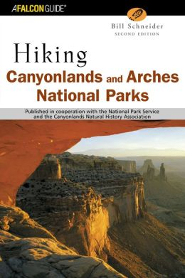 Hiking Canyonlands and Arches National Park: A Hiking and Backcountry Driving Guide