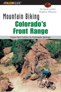 Mountain Biking Colorado's Front Range: From Fort Collins to Colorado Springs