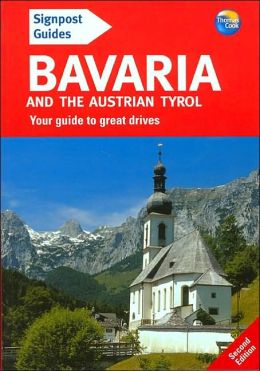Signpost Guide to Bavaria and the Austrian Tyrol, 2nd Edition