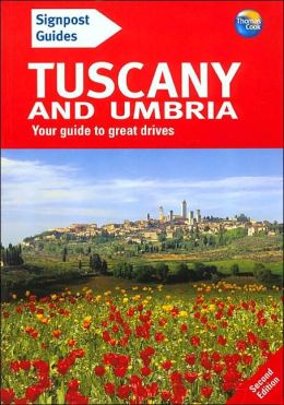 Signpost Guide to Tuscany and Umbria, 2nd Edition