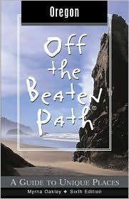 Off the Beaten Path Oregon: A Guide to Unique Places