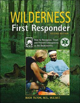 Wilderness First Responder: A Text for the Recognition, Treatment, and Prevention of Wilderness Emergencies