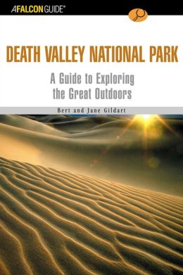 Falcon Guide to Death Valley National Park: A Guide to Exploring the Great Outdoors (AFalconGuide)