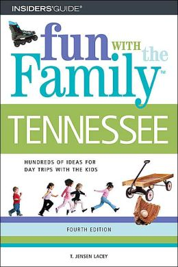 Fun with the Family in Tennessee: Hundreds of Ideas for Day Trips with the Kids