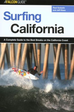 Surfing California: A Complete Guide to the Best Breaks on the California Coast