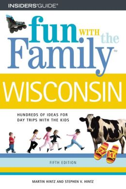 Fun With the Family in Wisconsin 5th Edition