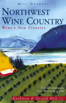 Northwest Wine Country: Wine's New Frontier