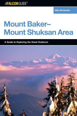 FalconGuide to the Mount Baker-Mount Shuksan Area