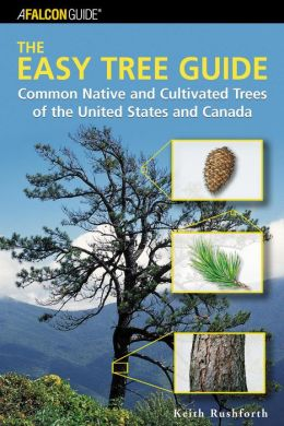 The Easy Tree Guide: Common Native and Cultivated Trees of the United States and Canada