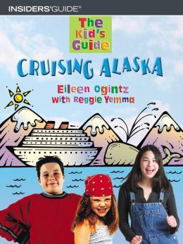 The Kid's Guide to Cruising Alaska