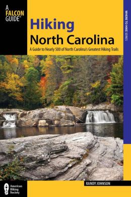 Hiking North Carolina: A Guide to Hundreds of the State's Greatest Hiking Trails