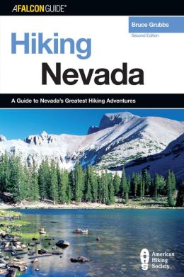 Hiking Nevada: A Guide to Nevada's Greatest Hiking Adventures