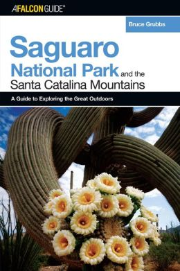 FalconGuide to Saguaro National Park and the Santa Catalina Mountains