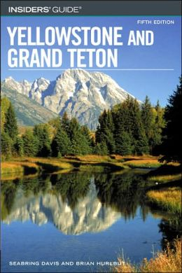 Insiders Guide to Yellowstone and Grand Teton