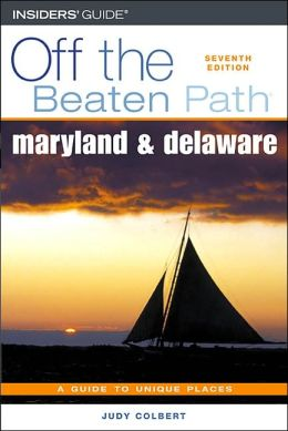 Maryland and Delaware: Off the Beaten Path, 7th edition