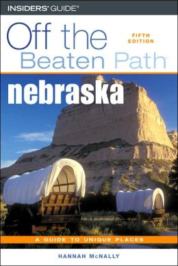 Nebraska Off the Beaten Path (Fifth Edition)