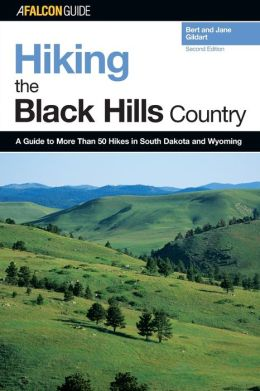 Hiking the Black Hills Country: A Guide to More Than 50 Hikes in South Dakota and Wyoming