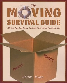 The Moving Survival Guide: All You Need to Know to Make Your Move Go Smoothly