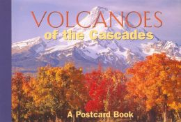 Volcanoes of the Cascades Postcard Book