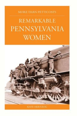 More Than Petticoats: Remarkable Pennsylvania Women