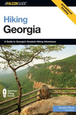 Hiking Georgia: A Guide to Georgia's Greatest Hiking Adventures