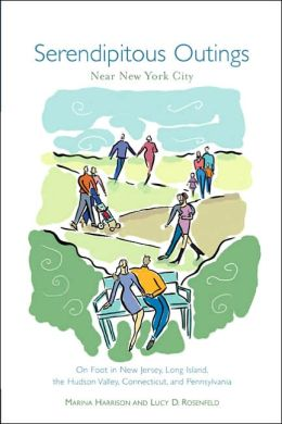 Serendipitous Outings near New York City: On Foot in New Jersey, Long Island, the Hudson Valley, Connecticut, and Pennsylvania