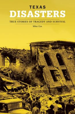 Texas Disasters: True Stories of Tragedy and Survival