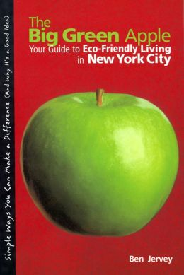 Big Green Apple: Your Guide to Eco-Friendly Living in New York City