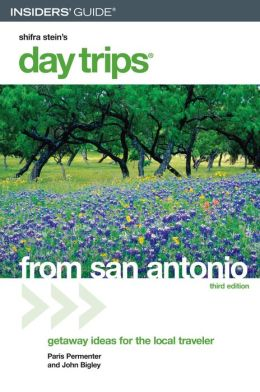 Day Trips from San Antonio: Get Away Ideas for the Local Traveler
