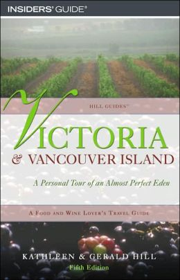 Victoria and Vancouver Island: A Personal Tour of an Almost Perfect Eden