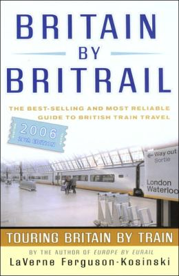 Britain by BritRail 2006: Touring Britain by Train
