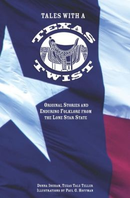 Tales with a Texas Twist: Original Stories and Enduring Folklore from the Lone Star State