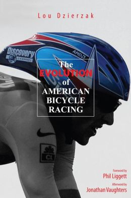 The Evolution of American Bicycle Racing: The Glorious History of American Cycling and Its Flourishing Future