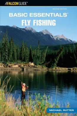 Basic Essentials Fly Fishing