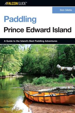 Paddling Prince Edward Island: A Guide to the Island's Best Paddling Adventures