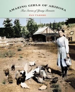 Amazing Girls of Arizona: True Stories of Young Pioneers