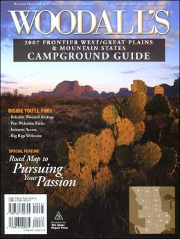Woodall's Frontier West/Great Plains and Mountain Region Campground Guide, 2007
