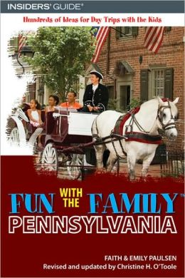 Fun with the Family Pennsylvania: Hundreds of Ideas for Day Trips with the Kids (6th Edition)
