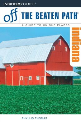 Indiana Off the Beaten Path: A Guide to Unique Places