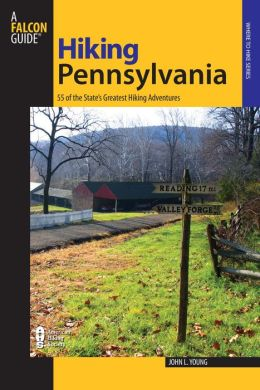 Hiking Pennsylvania: 55 of the State's Greatest Hiking Adventures (Falcon Guides Hiking Series)