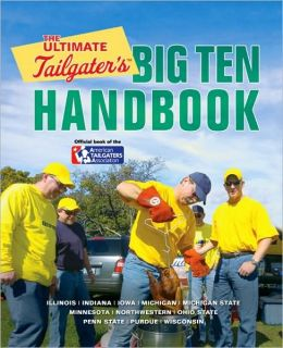 The Ultimate Tailgater's Big Ten Handbook