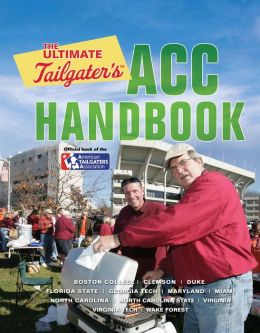 The Ultimate Tailgater's ACC Handbook