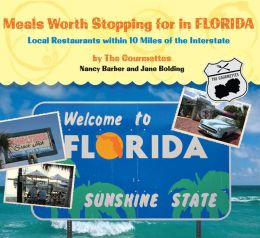Meals Worth Stopping For: Florida: Local Restaurants within 10 Miles of FLorida Interstates
