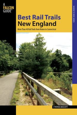New England: More Than 30 Rail Trails from Maine to Connecticut